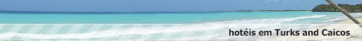 reserva de hotéis em ilhas turcas e caicos